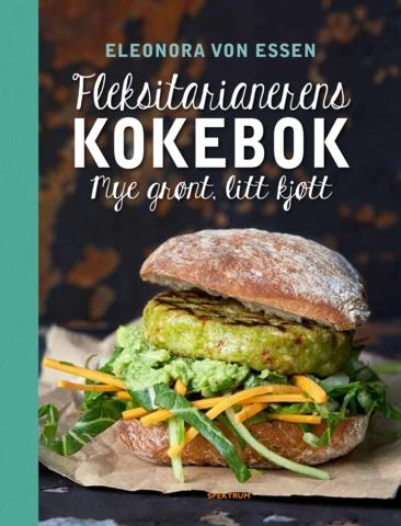 Fleksitarianerens kokebok. Mye grønt, lite kjøtt