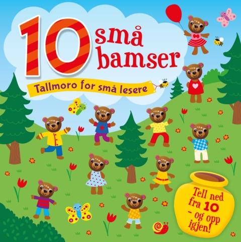 10 små bamser. Tallmoro for små lesere. Tell ned fra 10 – og opp igjen!