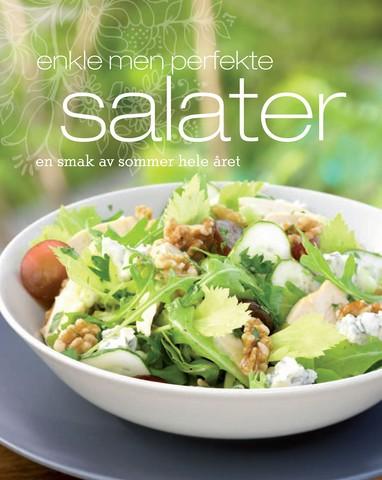 Enkle men perfekte salater : en smak av sommer hele året