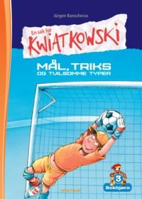 Bokbjørn: Kwiatkowski: Mål, triks og tvilsomme typer