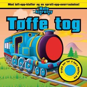 Tøffe tog : med løft-opp-klaffer og en sprett-opp-overraskelse!