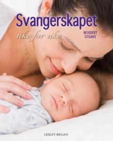 Svangerskapet uke for uke : hva du kan vente deg fra unnfangelse til fødsel