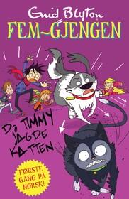 Fem-gjengen: Da Timmy jagde katten