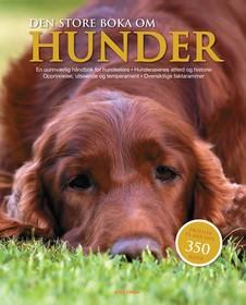 Den store boka om hunder : profiler på mer enn 350 raser