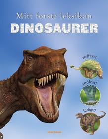 Dinosaurer. Mitt første leksikon