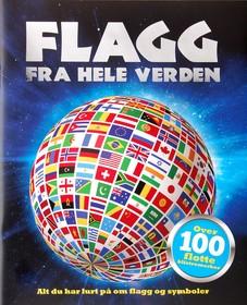 Flagg fra hele verden. Barnas faktabøker