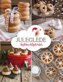 Juleglede - høytidens deiligste bakst . av Lise Stenersen