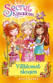 Villblomstskogen – Secret Kingdom 13