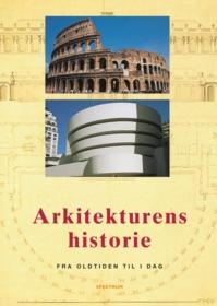 Arkitekturens historie : fra oldtiden til i dag