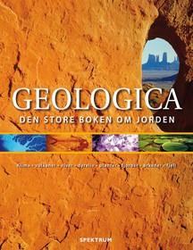 Geologica : den store boken om jorden : klima - vulkaner - elver - dyreliv - planter - fjorder - ørkener - fjell