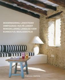 Modernisering : landsteder = Ombyggnad : hus på landet = Remodellering : landlige hjem = Kunnostus : maalaiskoteja