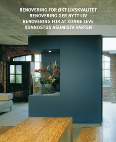 Renovering for økt livskvalitet = Renovering ger nytt liv = Renovering for at kunne leve = Kunnostus asumista varten