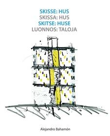 Skisse : hus = Skissa : hus = Skitse : huse = Luonnos : taloja